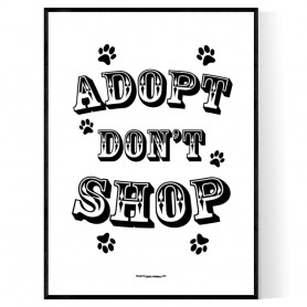 Adopt Dont Shop Poster
